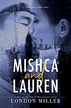 Mishca and Lauren: The Complete Collection (Volkov Bratva) by [Miller, London]