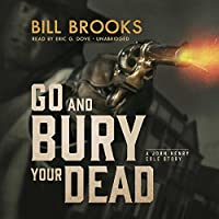 Go Bury Your Dead: A John Henry Cole Story