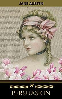 Persuasion by [Austen, Jane, Classics, Golden Deer]