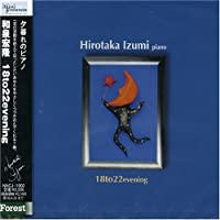 18 to 22 Evening by Hirotaka (T-Square) Izumi (2002-04-24)