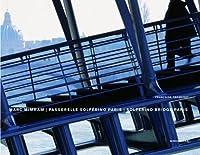 Marc Mimram, Passerelle Solferino Paris, Solferino Bridge Paris