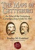 Maps of Gettysburg: An Atlas of the Gettysburg Campaign, June 3 - July 13, 1863 (American Battle Series)