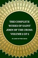 The Complete Works of Saint John of the Cross: Volume 2 of 2 [並行輸入品]