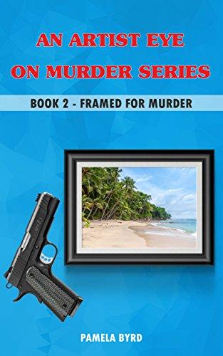 An Artist Eye on Murder Series Book 2: Framed for Murder (English Edition)