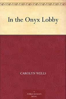 In the Onyx Lobby by [Wells, Carolyn]