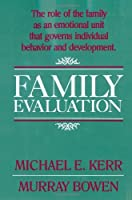 Family Evaluation by Michael E. Kerr Murray Bowen(1988-10-17)