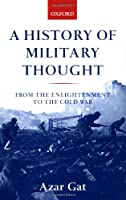 A History of Military Thought: From the Enlightenment to the Cold War
