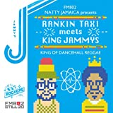 FM802 NATTY JAMAICA presents RANKIN TAXI meets KING JAMMYS~KING OF DANCEHALL REGGAE~