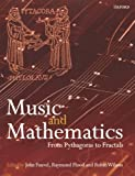 Music and Mathematics: From Pythagoras to Fractals by Unknown(2006-09-14)