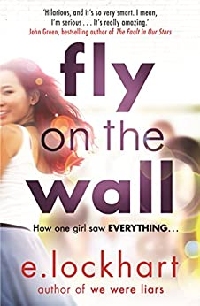 Fly on the Wall: From the author of the unforgettable bestseller, We Were Liars by [Lockhart, E.]