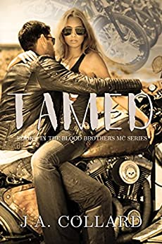 Tamed (Blood Brothers MC Series Book 2) by [Collard, J.A.]