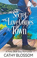 A Secret Love Comes To Town