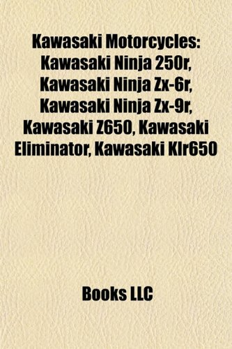 Kawasaki Motorcycles: Kawasaki Ninja 250r, Kawasaki Z650, Kawasaki Ninja ZX-6r, Kawasaki Ninja ZX-9r, Kawasaki 1400gtr, Kawasaki Klr650