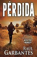 Pérdida: Un thriller de misterio del detective Hensley (El experimentado detective Hensley)
