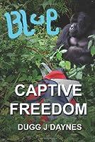 Blue: Captive Freedom