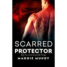 Scarred Protector (Midworlder Trilogy Book 2)