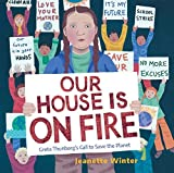 Our House Is on Fire: Greta Thunberg's Call to Save the Planet (English Edition)