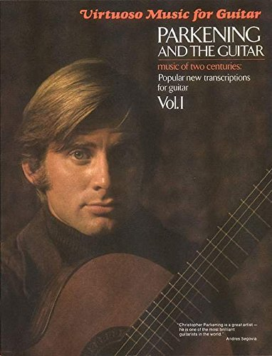 Parkening And the Guitar: Music of Two Centuries: Popular New Transcriptions for Guitar Virtuoso