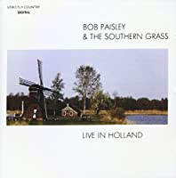 Live in Holland by Bob & The Southern Grass Paisley (2007-12-25)