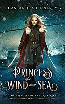 Princess of Wind and Sea (The Princess of Nature Series Book 2) by [Finnerty, Cassandra]