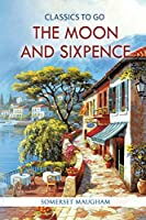 The Moon and Sixpence (Classics to Go)