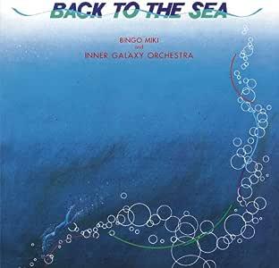 海の誘い  BACK TO THE SEA