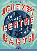 Journey to the Centre of the Earth (Puffin Classics)