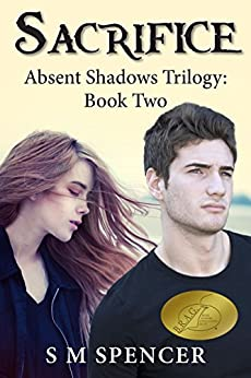 Sacrifice (Absent Shadows Trilogy Book 2) by [Spencer, S M]