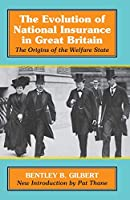 The Evolution of National Insurance in Great Britain: The Origins of the Welfare State
