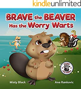 Brave the Beaver Has the Worry Warts: Anxiety and stress management made simple for children. Picture book for kids aged 3-7, preschool to 2nd grade. (Punk ... Learn Social Skills 3) (English Edition)