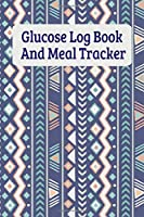 """Glucose Log Book And Meal Tracker: Daily Diabetes Food Diary And Blood Sugar Log - Tribal Pattern (6""""x9"""")"""