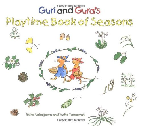 Guri and Gura's Playtime Book of Seasonsの詳細を見る