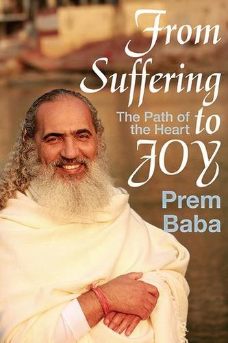 Download From Suffering to Joy: The Path of the Heart 1590792343