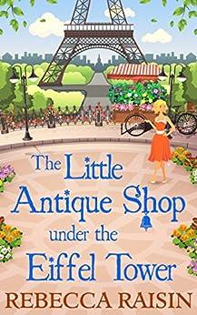 The Little Antique Shop Under The Eiffel Tower (The Little Paris Collection) by [Raisin, Rebecca]