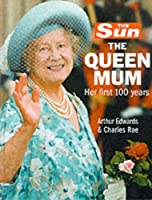 """The """"Sun"""": The Queen Mum - Her First Hundred Years"""