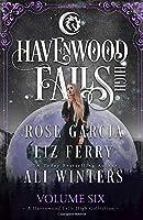 Havenwood Falls High Volume Six (Havenwood Falls High Collections)