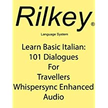 Learn Basic Italian: 101 Dialogues For Travellers Whispersync Enhanced Audio