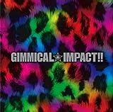 GIMMICAL★IMPACT!!(初回限定盤)(CD+DVD) 画像
