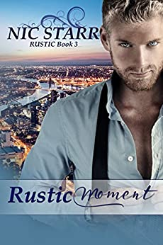 Rustic Moment by [Starr, Nic]