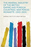 The Mineral Industry of the British Empire and Foreign Countries. War Period. Monazite. (1913-1919.)