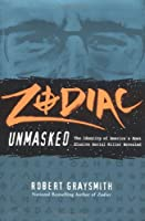 Zodiac Unmasked: The Identity of America's Most Exclusive Serial Killer