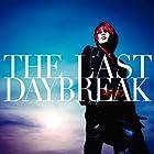 THE LAST DAYBREAK(初回限定盤)(DVD付)(在庫あり。)