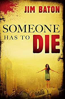 Someone Has to Die (Peace Trilogy Book 1) by [Baton, Jim]