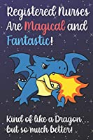 Registered Nurses Are Magical And Fantastic Kind Of Like A Dragon But So Much Better: Staff Job Profession Worker Appreciation Day with Fantasy Sky Star Design, Lined Paper Notebook and Journal to Draw, Diary, Plan, Schedule, Sketch & Crayon or Color