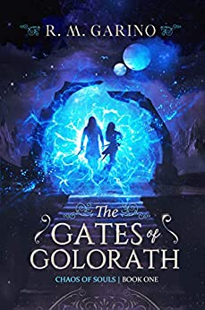 [Garino, R.M.]のThe Gates of Golorath (Chaos of Souls Book 1) (English Edition)