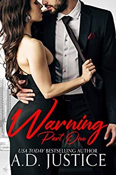 Warning, Part One: An Anti-Hero Romantic Suspense Novel (The Vault Book 1) by [Justice, A.D.]
