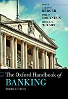 The Oxford Handbook of Banking (Oxford Handbooks)