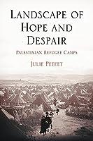 Landscape of Hope and Despair: Palestinian Refugee Camps (Ethnography of Politcal Violence)