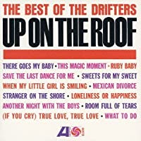 Up on the Roof: Best of the Drifters by DRIFTERS (2013-03-26)