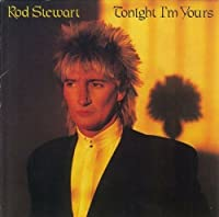 Tonight I`M Yours by Rod Stewart (2009-02-25)
